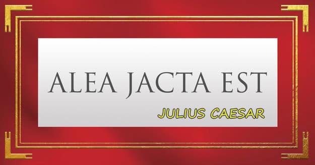 JULIUS CAESAR Alea iacta est